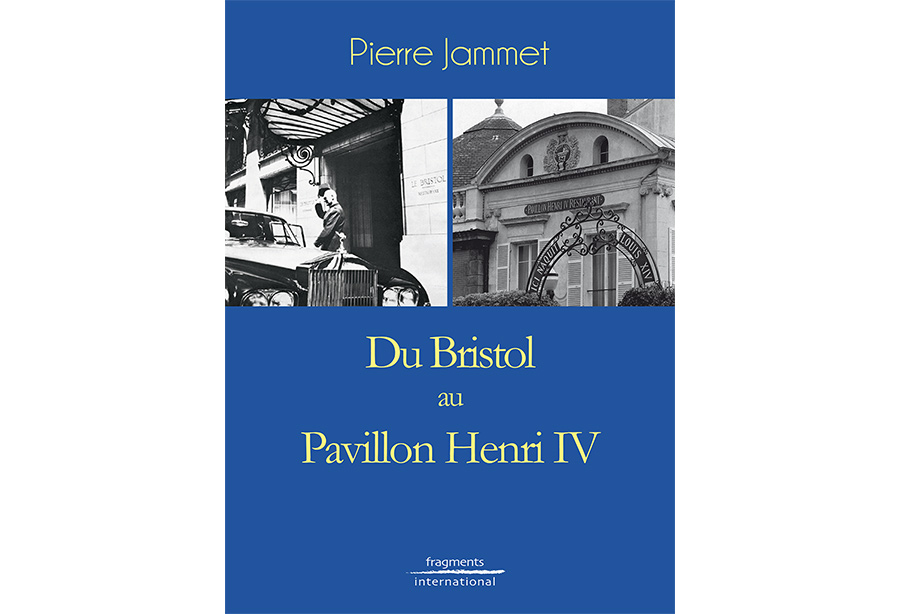 Du Bristol au Pavillon Henri IV Fragments International