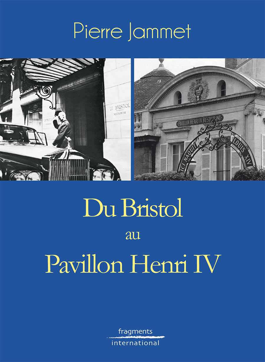 Du Bristol au Pavillon Henri IV Fragments International